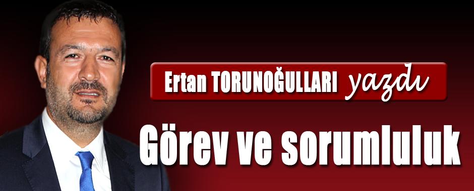 ERTAN-TORUNOGULLARI-GOREV-VE-SORUMLULUK