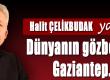 HALIT-CELIKBUDAK-DUNYANIN-GOZBEBEGI-GAZIANTEP