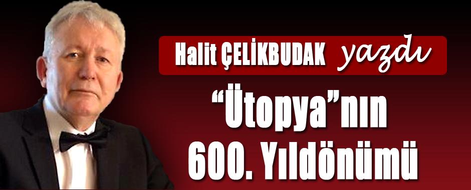 HALIT-CELIKBUDAK-UTOPYA´NIN-600-YILDONOMU
