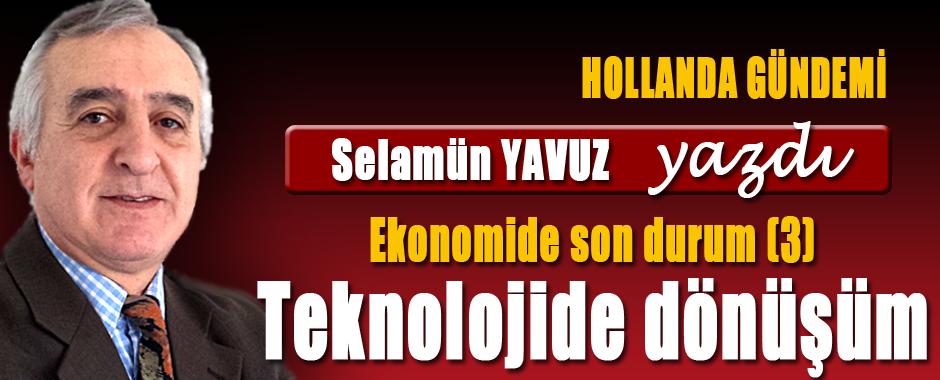 SELAMUN-YAVUZ-EKONOM´DE-SON-DURUM-3TEKNOLOJIDE-DONUSUM