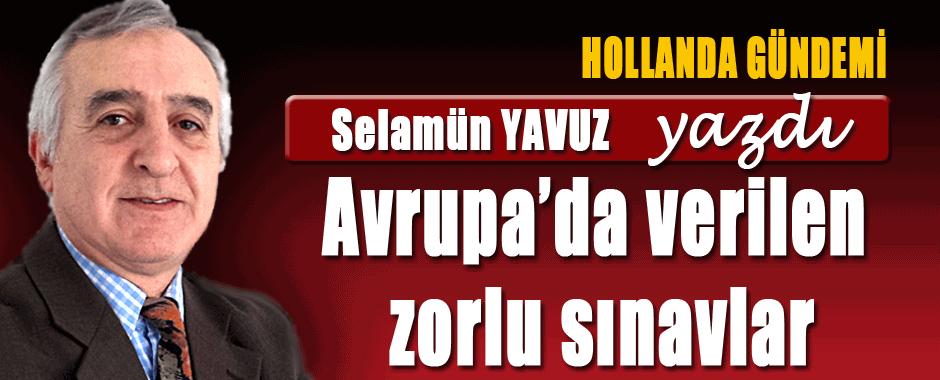 SELAMUN YAVUZ - AVRUPA'DA VERILEN ZORLU SINAVLAR