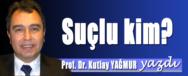 PROF DR KUTLAY YAGMUR YAZDI SUCLU KIM