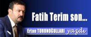 ertan-torunogullari-fatih-terim-son